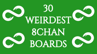 Thumbnail for Top 30 Weirdest Boards on 8chan